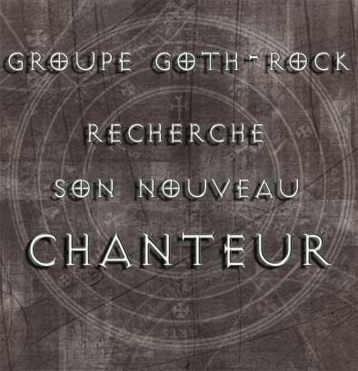 Groupe Goth-Rock recherche son nouveau chanteur. Annoncewebfr